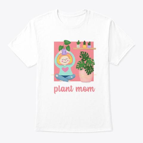 Plant Mom Plant Meditation White T-Shirt Front