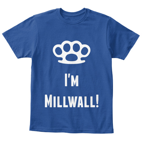 I'm Millwall! Deep Royal  T-Shirt Front
