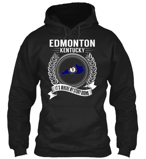Edmonton Kentucky It's Where My Story Begins Black Sweatshirt Front
