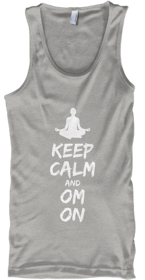 Keep Calm And Om On Athletic Heather T-Shirt Front