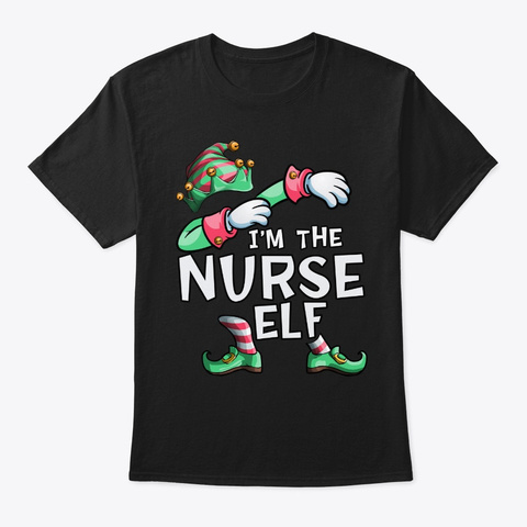 I'm The Nurse Elf Dabbing Christmas Fami Black T-Shirt Front
