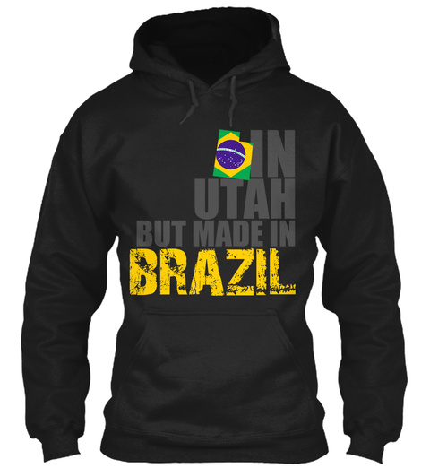 In Utah But Made In Brazil Black T-Shirt Front
