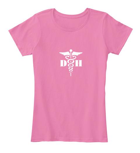 6 Hours Left #Ltd.Ed   Dental Hygienist True Pink T-Shirt Front