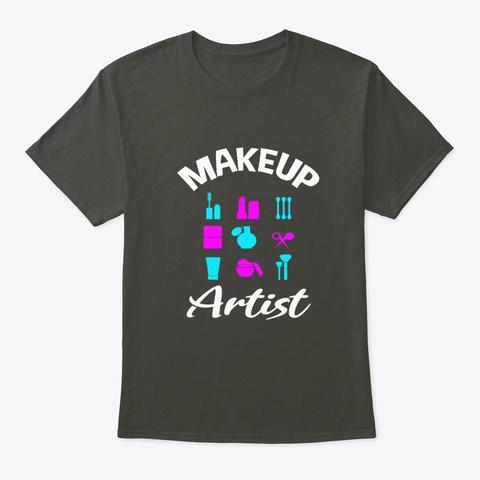 Makeup Queen, Makeup Artist, Makeup Smoke Gray T-Shirt Front