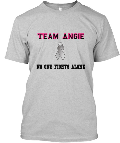 Team Angie No One Fights Alone Light Steel T-Shirt Front
