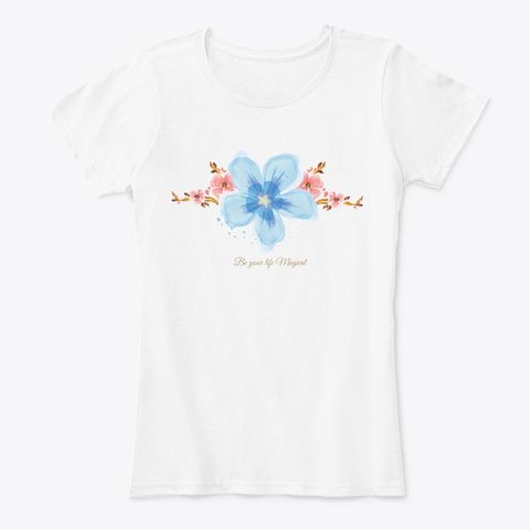 T Shirt Fleur Bleu Be Your Life Magical White T-Shirt Front