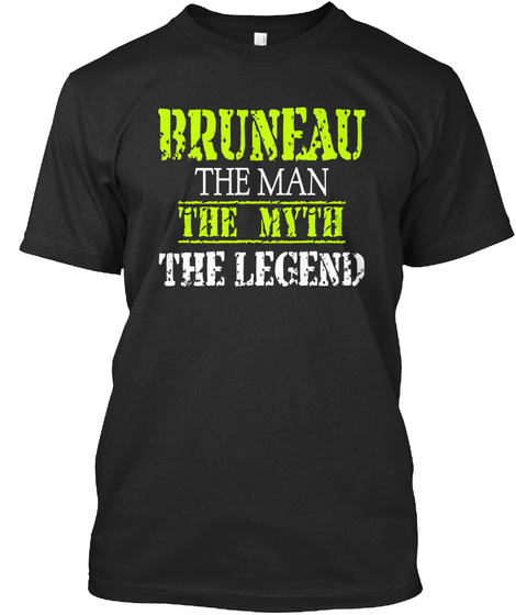 Bruneau The Man The Myth The Legend Black T-Shirt Front