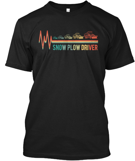 Awesome Snow Plow Driver Black T-Shirt Front