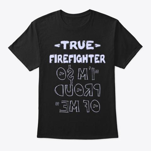 True Firefighter Shirt Black T-Shirt Front
