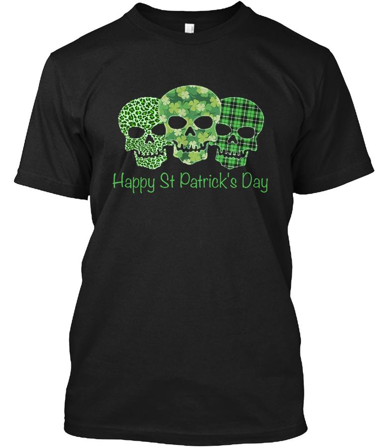 Happy St Patricks Day Skull Shamrock – Unisex T Shirt Black Up To 5XL