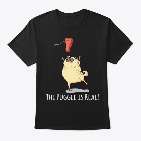 Funny Pug Lover Gift, The Puggle Is Real Black T-Shirt Front