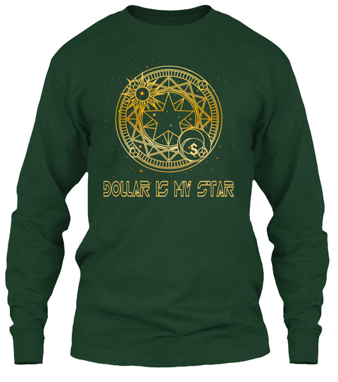 Dollar Is My Star Forest Green T-Shirt Front