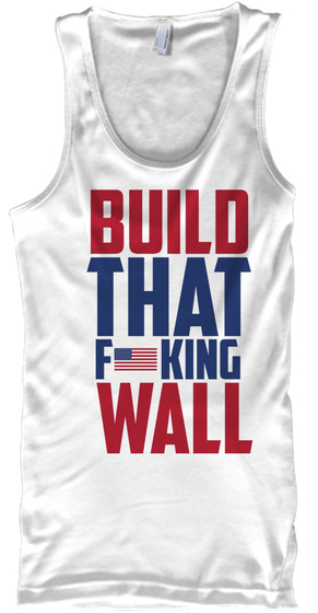Build That F King Wall Tank Top Front