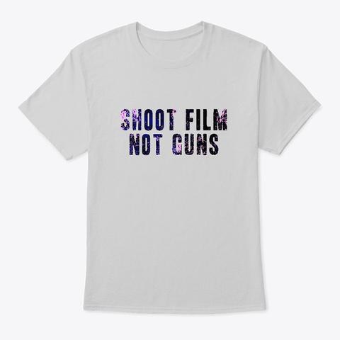Shoot Film Not Guns Light Steel T-Shirt Front