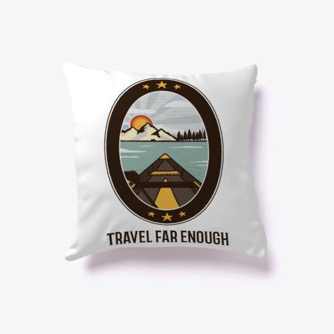 Travel Far Enough / Retro Camper Design White T-Shirt Front