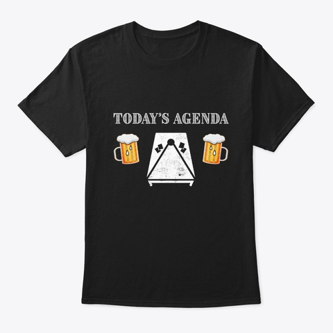 Today's Agenda: Cornhole & Beer (Gift) Black T-Shirt Front