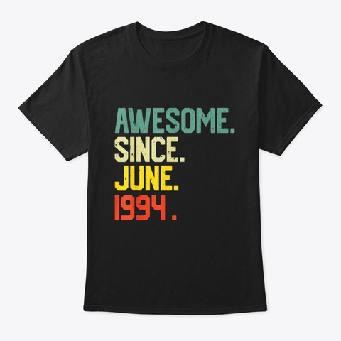 Awesome Since June 1994 T Shirt Vintage Black T-Shirt Front