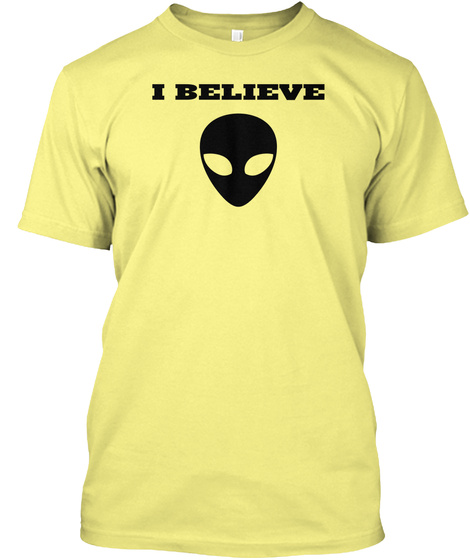 I Believe Lemon Yellow  T-Shirt Front