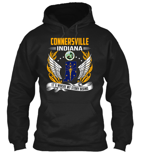 Connersville Indiana Its Where My Story Begins Black T-Shirt Front