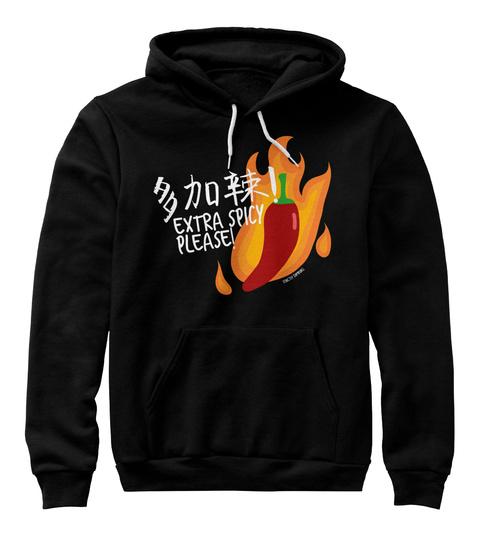 Extra Spicy Please? Black Sweatshirt Front