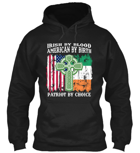 Irish By Blood   American By Birth  Black T-Shirt Front