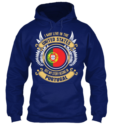 I May In This United States But My Story Begins In Portugal Oxford Navy T-Shirt Front