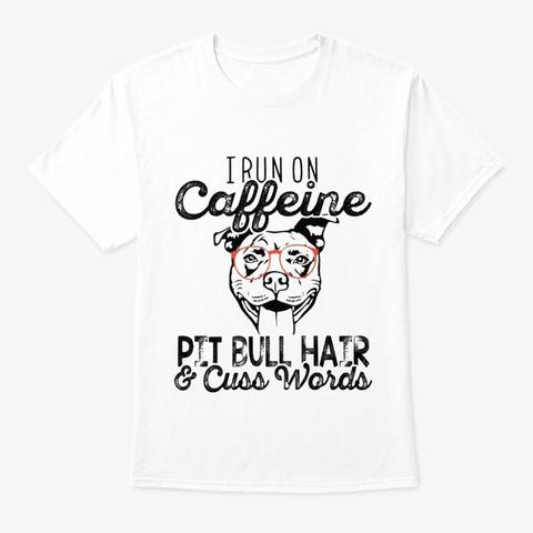Pitbull Run On Caffeine White T-Shirt Front