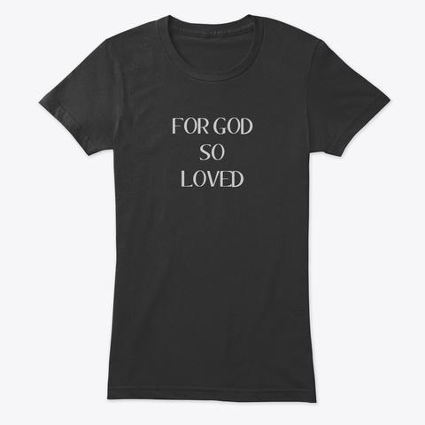 For God So Loved Vintage Black T-Shirt Front