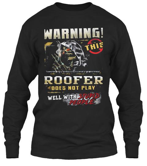 Im A Roofer Black T-Shirt Front