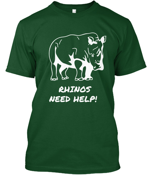 Rhinos Need Help Deep Forest T-Shirt Front
