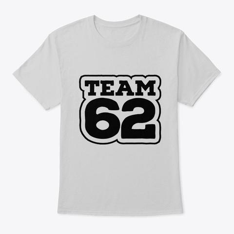 Team 62 T Shirt Light Steel T-Shirt Front