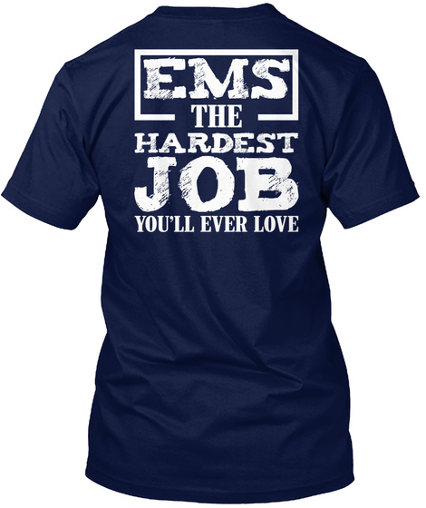 Ems The Hardest Job You'll Ever Love Navy T-Shirt Back