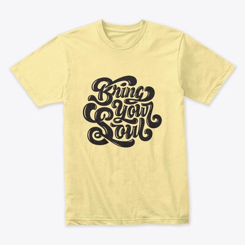 #Bringyoursoul Banana Cream T-Shirt Front