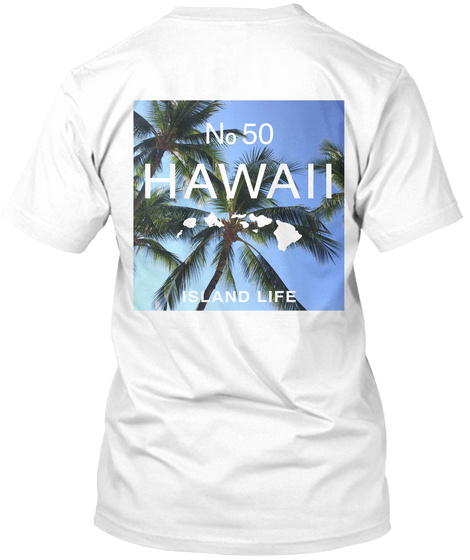 Hawaii Aloha Style 50 Palms White T-Shirt Back