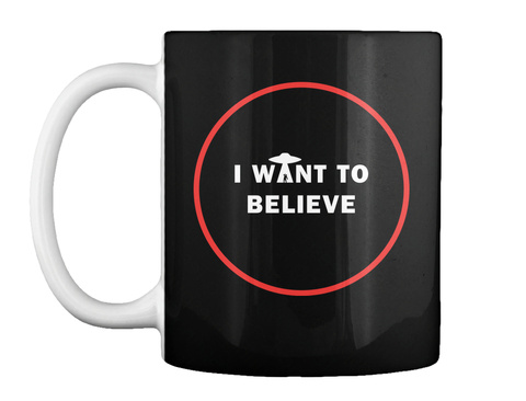 I Want To Believe Black Mug Front