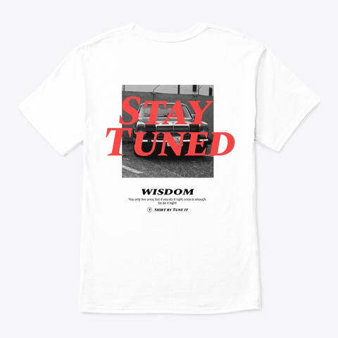 Stay Tuned Collection (M/W) 1.0 White T-Shirt Back
