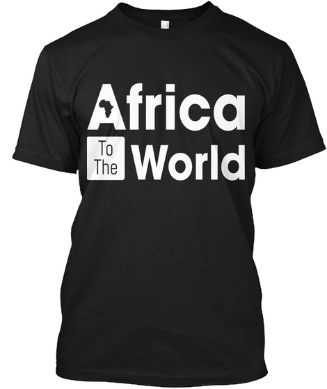 Africa To The World Black T-Shirt Front