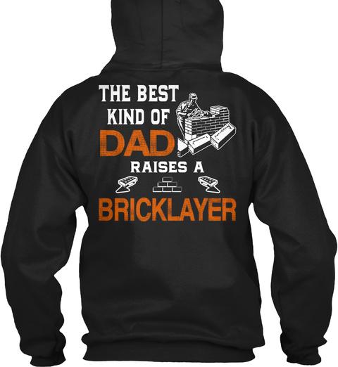 The Best Kind Of Dad Raises A Bricklayer Black T-Shirt Back