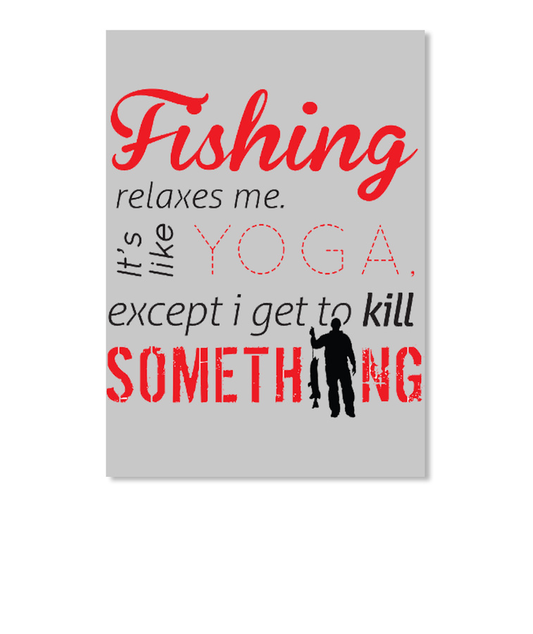 Fishing Relaxes Me. Yoga Fishing Shirts Hoodie Tshirt