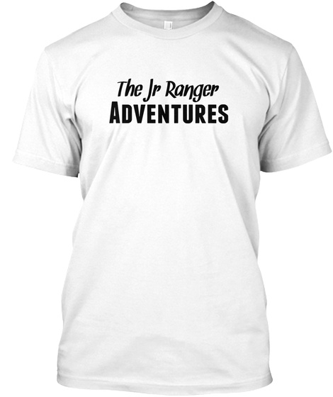 The Jr Ranger Adventures White T-Shirt Front