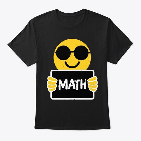 Funny Math Emoji Shirt Math Lover Gift Black T-Shirt Front