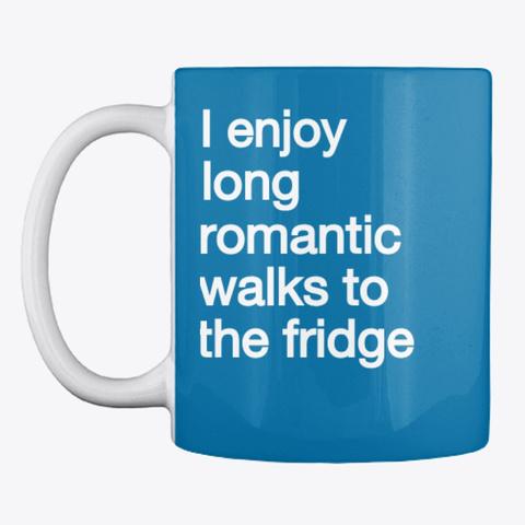 Enjoy Long Romantic Walks To The Fridge Royal Blue T-Shirt Front