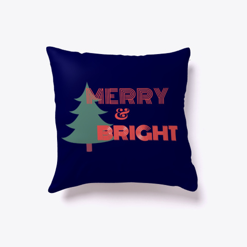 Great Merry And Bright Throw Pillow Dark Navy T-Shirt Front