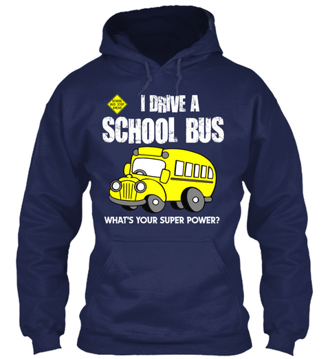 I Drive A School Bus What's Your Super Power? Navy Sweater Front