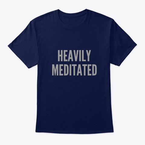 Heavily Meditated Navy T-Shirt Front