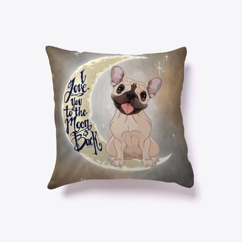 French Bulldog Lover Pillow White T-Shirt Front