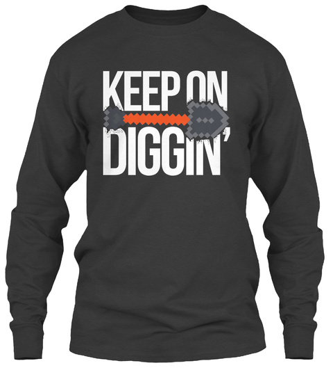 Keep On Diggin' Linustechtips Dark Heather T-Shirt Front