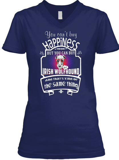 Happiness You Can Buy Irish Wolfhound Navy T-Shirt Front