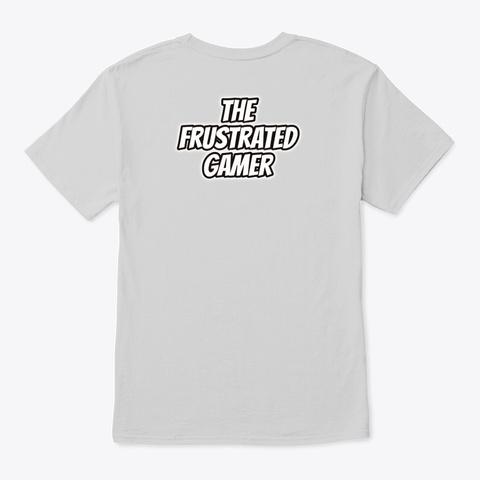 Frustrated Gamer Holidays! Light Steel T-Shirt Back