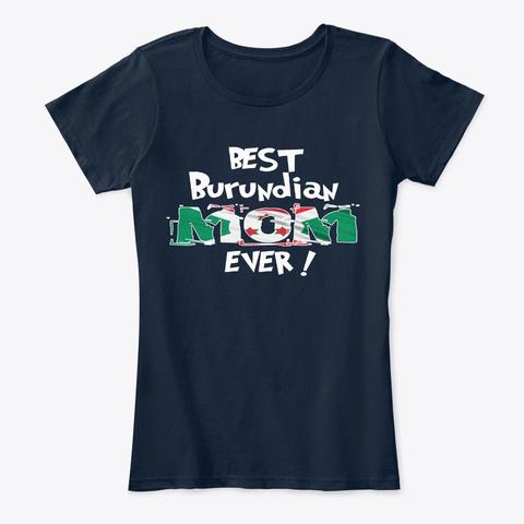 Best Burundian Mom Ever T Shirt New Navy T-Shirt Front